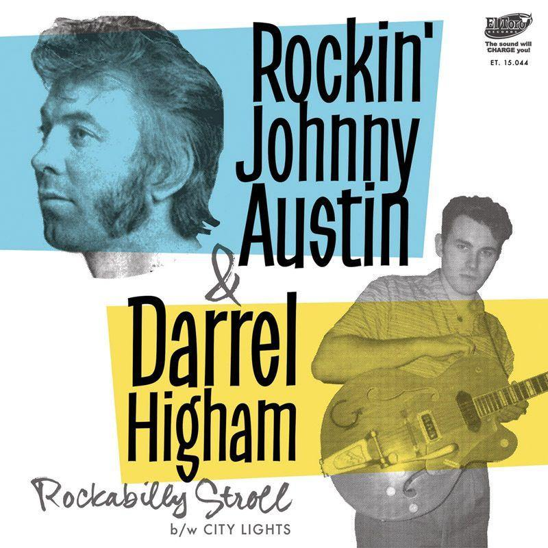 Rockin' Johnny Austin And Darrel Higham - Rockabilly Stroll - 7inch
