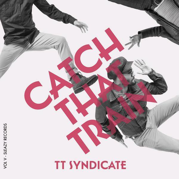 TT SYNDICATE - Catch The Train - 7inch