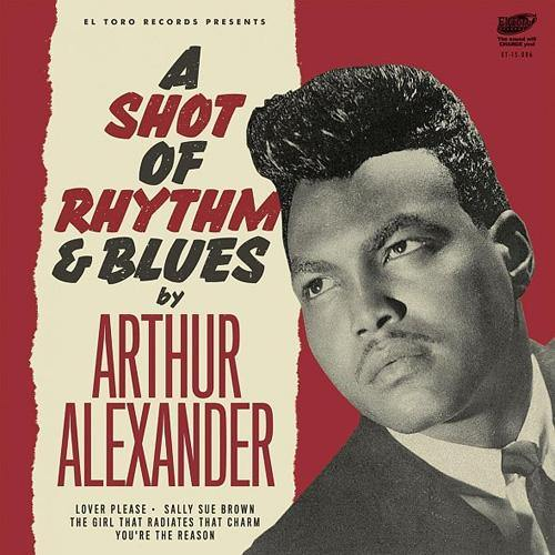 "Arthur Alexander - A Shot Of Rhythm & Blues - 7""EP"
