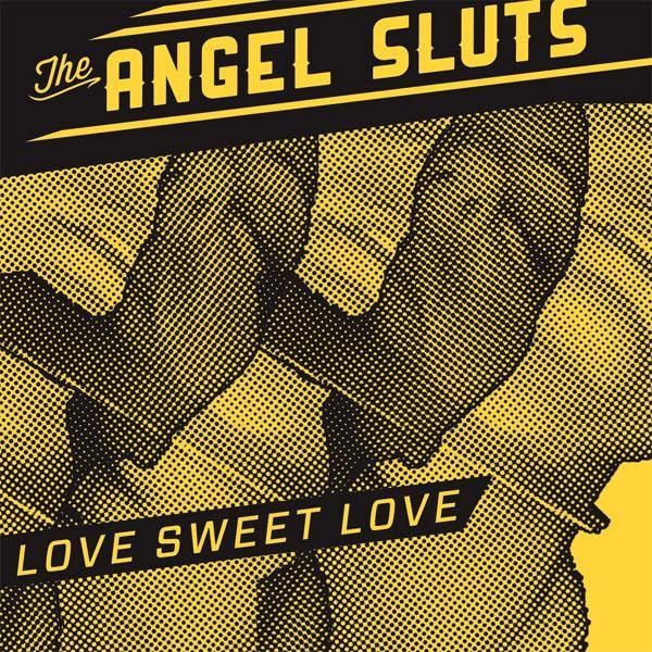 "Angels Sluts - Love Sweet Love - 7""EP"