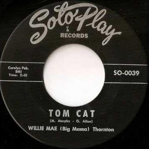 WILLIE MAE (BIG MAMA) THORNTON - TOM CAT // JIMMY THOMAS - EVERYDAY - 7""