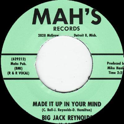 Big Jack Reynolds - Made It Up In Your Mind //  You Don't Treat Me Right- 7""