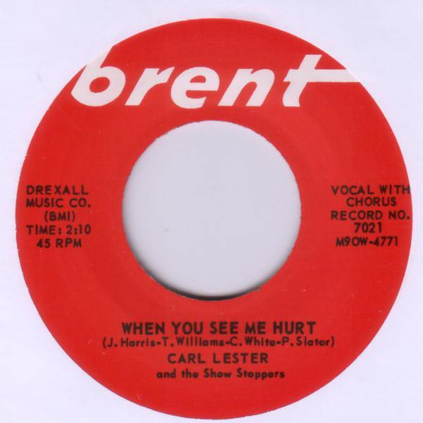 Carl Lester & the Show Stoppers - When You See Me Hurt // Don't You Know That I Believe - 7""