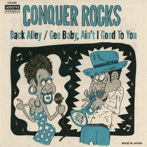 Conquer Rocks - Back Alley // Gee Baby, Ain't I Good To You - 7""