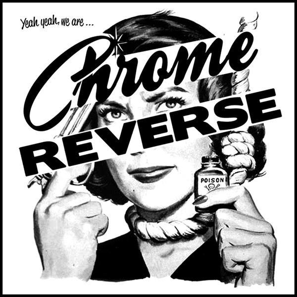 "Chrome Reverse - Yeah Yeah,We Are... - 7""EP"