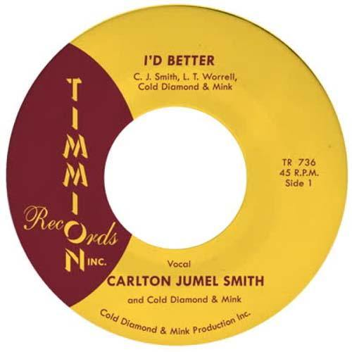 Carlton Jumel Smith - I'd Better // Cold Diamond & Mink - I'd Better - 7""