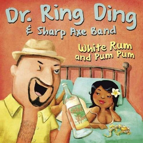 Dr Ring Ding and Sharp Axe Band - White Rum and Pum Pum // Belly To Belly - 7""