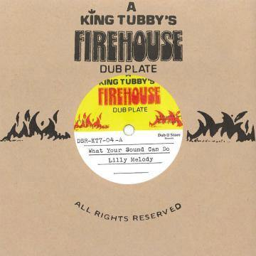 Lilly Melody - What Your Sound Can Do // King Tubbys - Version - 7""