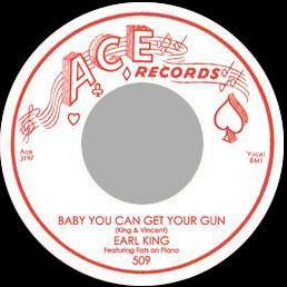 Earl King - Baby You Can Get Your Gun // You Can Fly High  - 7""