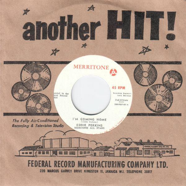 Eddie Perkins - I'm Coming Home // Merritone All Stars - Instrumental - 7""