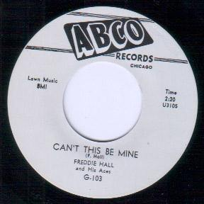 Freddie Hall - Can't This Be Mine // Playin' Hard To Get - 7""