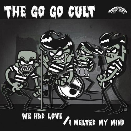The Go Go Cult - We Had Love - 7""