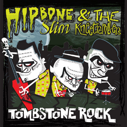 "Hipbone Slim and the Kneetremblers - Tombstone Rock - 7""EP"