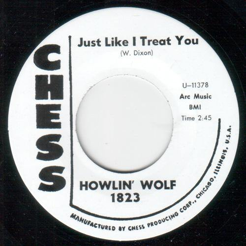 Howlin Wolf - Just Like I Treat You - 7""