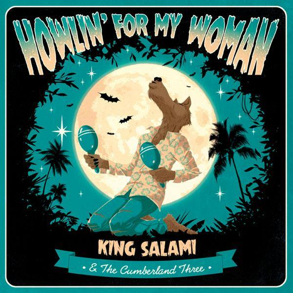 "King Salami & the Cumberland Three - Howlin' For My Woman - 7""EP"