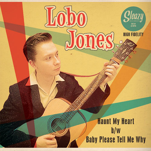 Lobo Jones - Haunt My Heart // Baby Please Tell Me Why - 7""