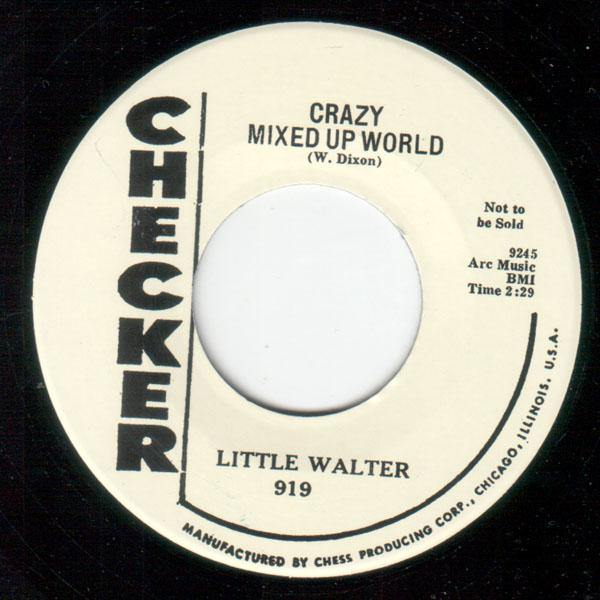 Little Walter - Crazy Mixed Up World // My Baby Is Sweeter  - 7""