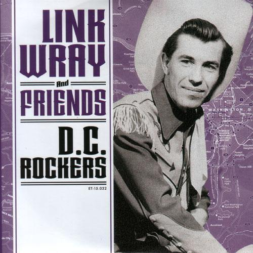 "Link Wray and Friends - D.C. Rockers - 7""EP"