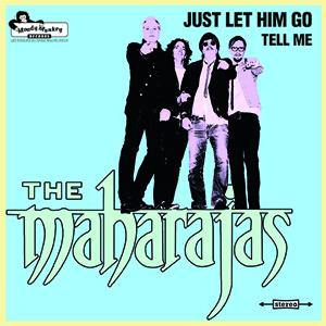 THE MAHARAJAS - Just Let Him Go // Tell Me - 7inch