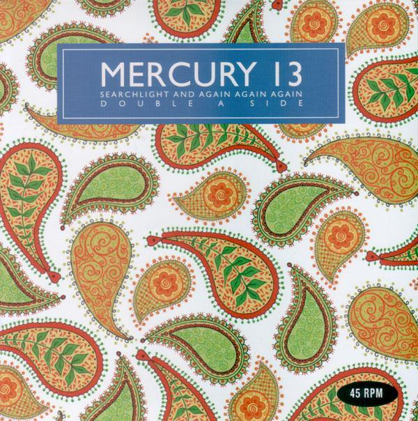 Mercury 13 - Searchlight // Again Again Again - 7""