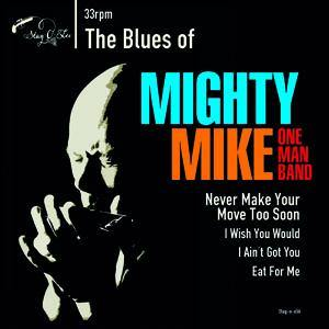 Mighty Mike OMB - The Blues Of... - 7""