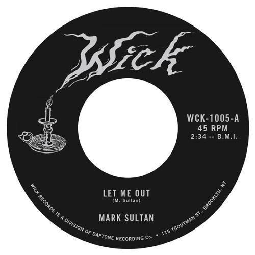 Mark Sultan - Let Me Out // Be The Blood - 7""