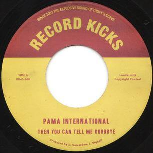 Pama International - Then You Can Tell Me Goodbye // Gasoline - 7""