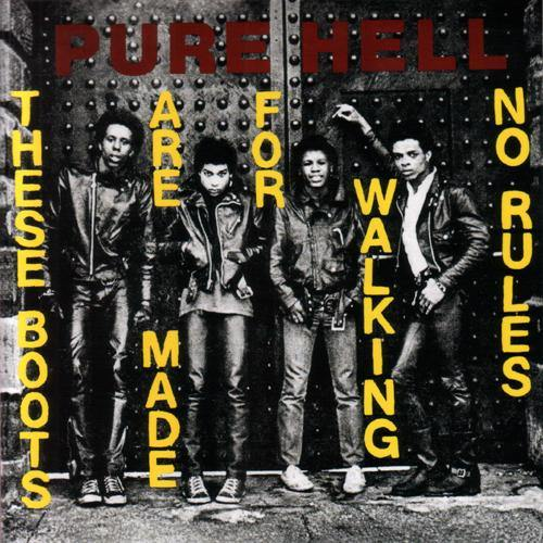 PURE HELL - These Boots Are Made For Walking // No Rules - 7""