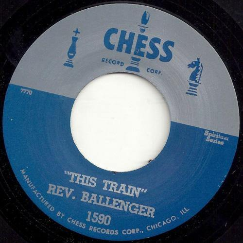 REV. BALLENGER – THIS TRAIN // HOW I GOT OVER - 7""