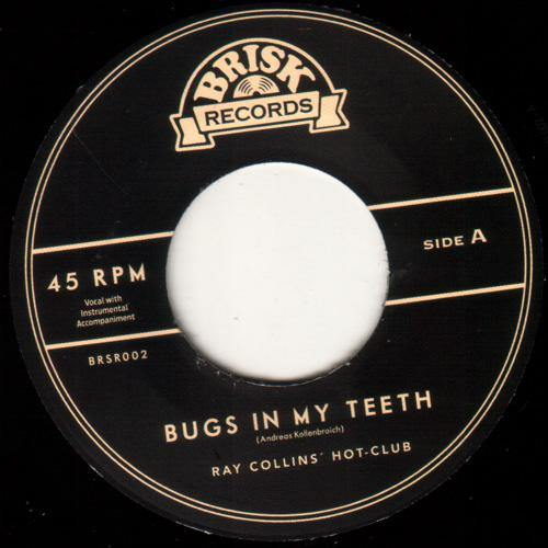 Ray Collins Hot-Club - Bugs In My Teeth - 7""