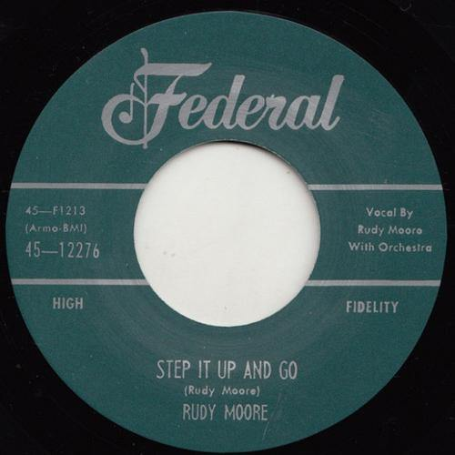 Rudy Moore  - Step It Up And Go - 7""