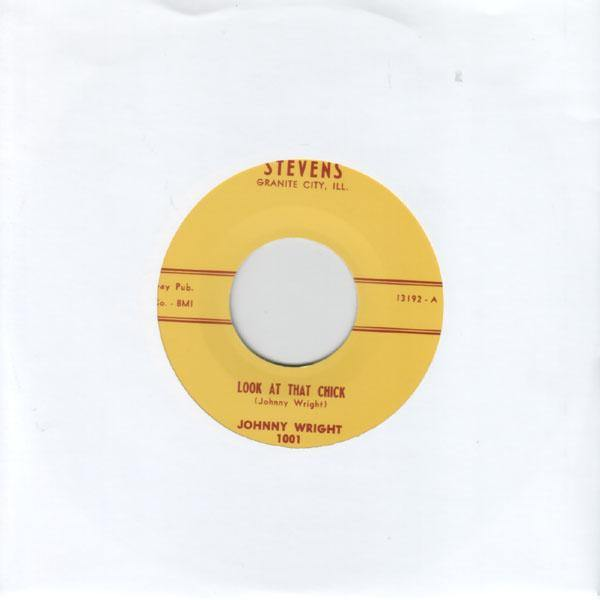 Johnny Wright - Look At That Chick // Gotta Have You For Myself - 7""