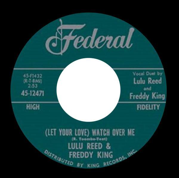 LULU REED & FREDDY KING - You Can't Hide // Watch Over Me - 7""