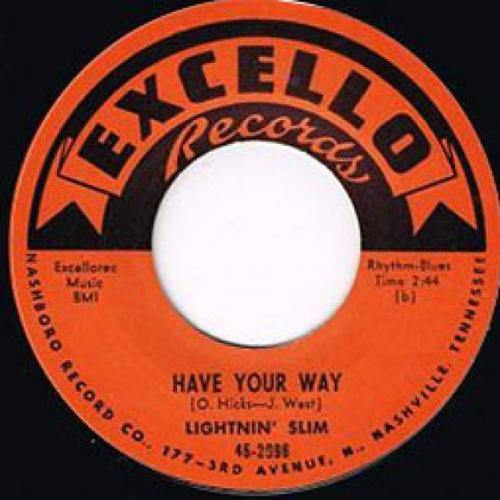 Lightnin Slim - Have Your Way // I'm Leavin' You Baby - 7""
