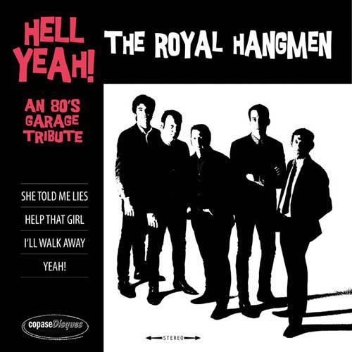 "The Royal Hangmen - Hell Yeah! An Tribute to 80s Garage - 7""EP"