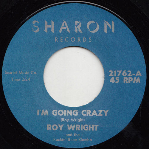 Roy Wright - I'm Going Crazy // Once In A While - 7""