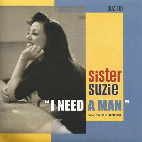 SISTER SUZIE - I Need A Man // Knock Knock - 7""