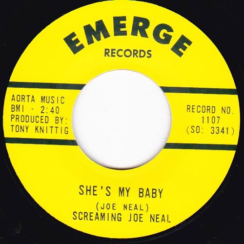 Screaming Joe Neal - She's My Baby / Don't Quit Me Baby - 7""