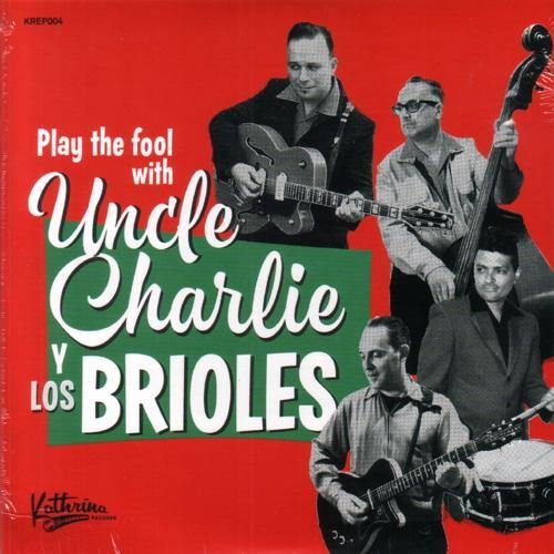 "Uncle Charlie Y Los Brioles - Play The Fool with... - 7"" EP (6 tracks!)"