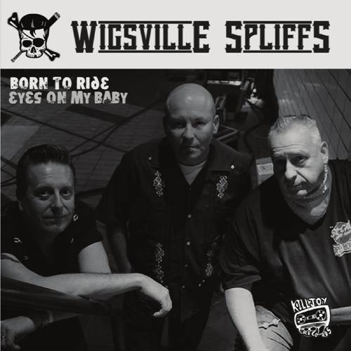 Wigsville Spliffs - Born To Ride // Eyes On My Baby - 7""