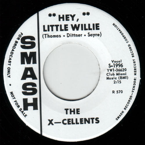X-Cellents - Hey, Little Willie // Cals - Country Woman- 7""