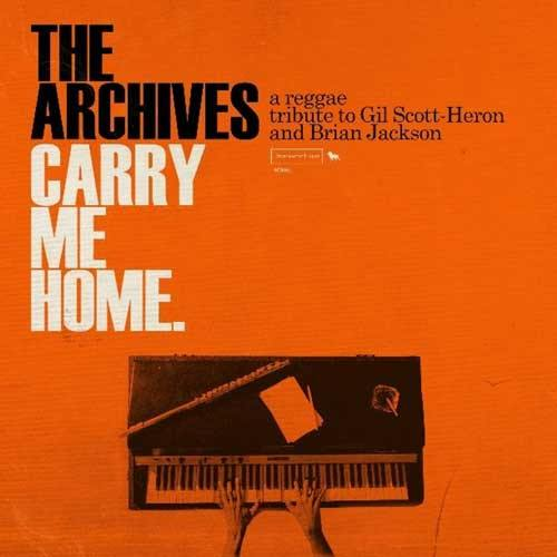 THE ARCHIVES - Carry Me Home - a reggae tribute to Gil Scott-Heron and Brian Jackson - DoLP