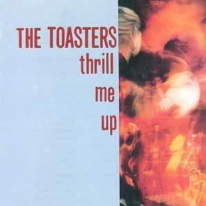 THE TOASTERS - Thrill Me Up - LP