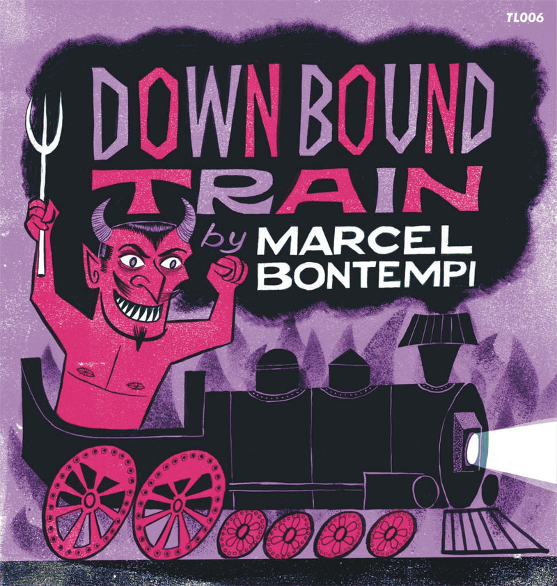 Marcel Bontempi - Down Bound Train - 7inch