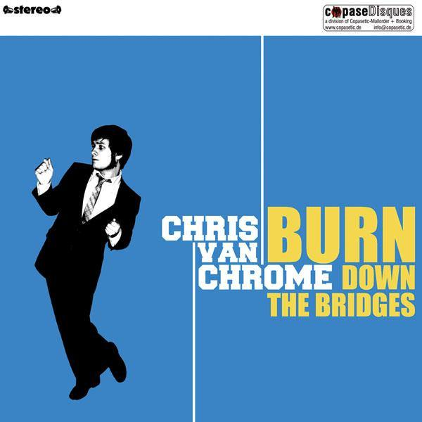 Chris van Chrome - Burn Down The Bridges - CD