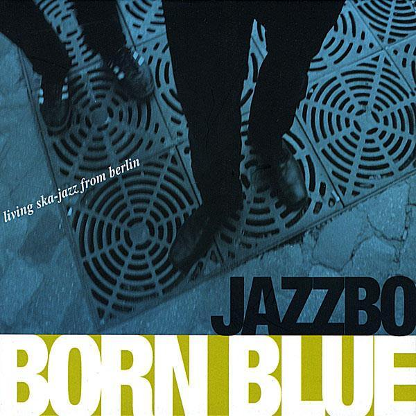 Jazzbo - Born Blue - CD