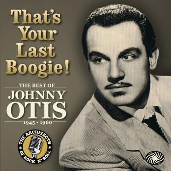 The Best Of Johnny Otis - That's Your Last Boogie! - 3xCD