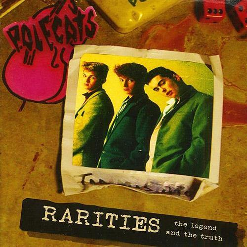 POLECATS - Rarities The Legend And The Truth - CD