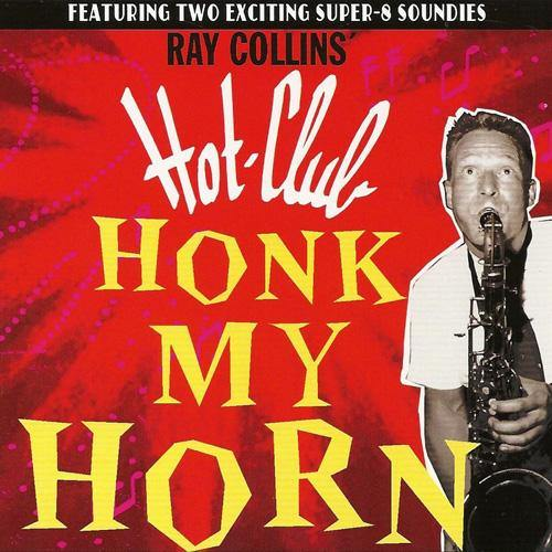 Ray Collins Hot Club - Honk My Horn - CD
