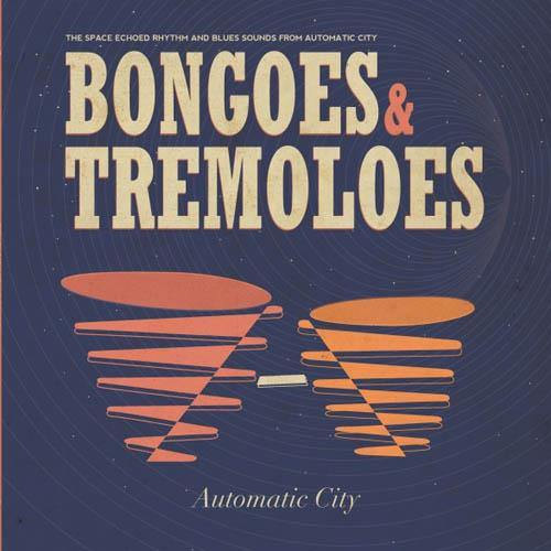 Automatic City - Bongoes & Tremeloes - LP+CD
